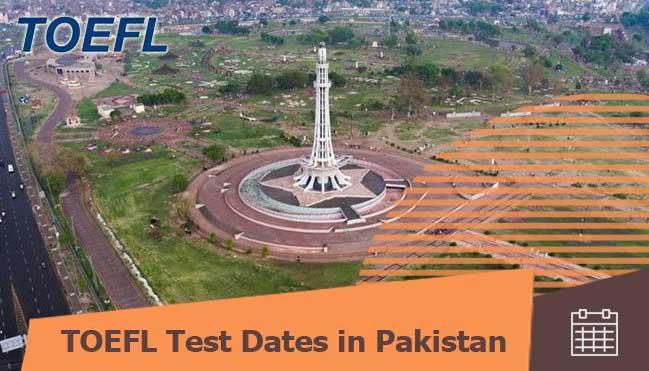toefl test dates information for Pakistani students