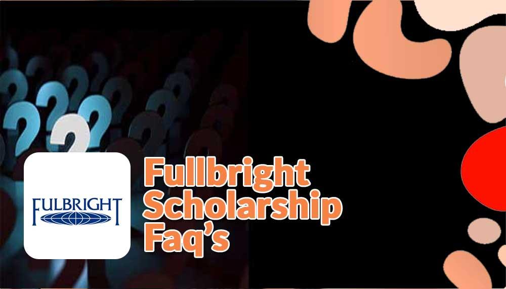 faq fullbright scholarship