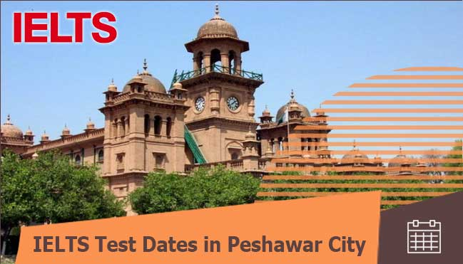 test dates of IELTS in Peshawar for Pakistani students