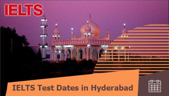 test dates of ielts in Hyderabad