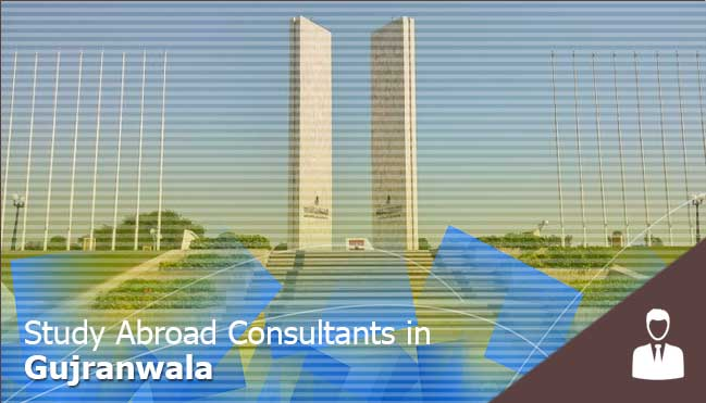 gujrawala top consultants to study abroad for Pakistani students